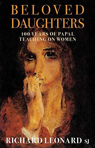 9781863550451: Beloved Daughters: 100 Years of Papal Teaching on Women