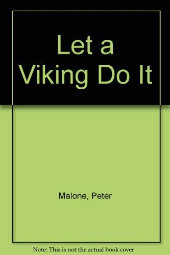 Let a Viking Do It: Malone, Peter