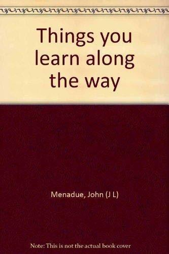 Things you learn along the way: John (J L) Menadue