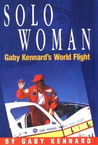 9781863590082: Solo woman: Gaby Kennard's world flight