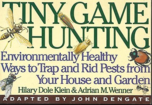9781863590402: Tiny Game Hunting : Environmentally Friendly Ways to Trap and Rid Pests from Your House and Garden