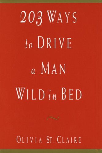 9781863591195: 203 Ways to Drive a Man Wild in Bed