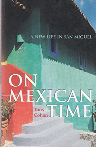 9781863591300: On Mexican Time - A New Life In San Miguel