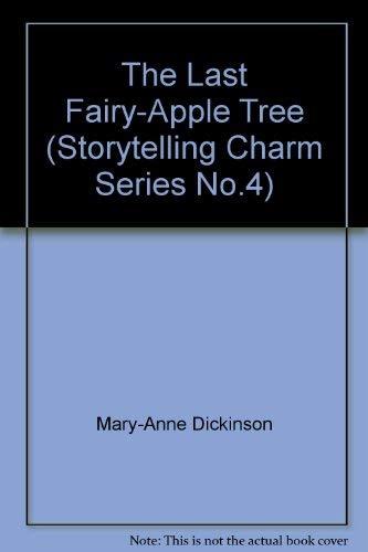 The Last Fairy-Apple Tree: Mary-Anne Dickinson