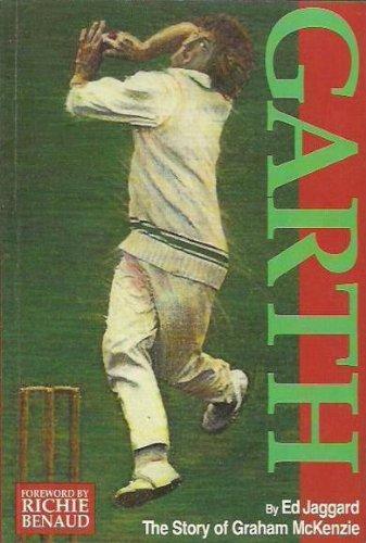 GARTH. The Story of Graham McKenzie.: Jaggard, Ed