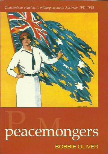 Peacemongers : Conscientious Objectors to Military Service in Australia, 1811-1845