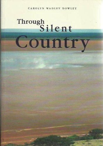 9781863682817: Through Silent Country