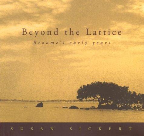 Beyond the Lattice: Broome's Early Years: Sickert, Susan