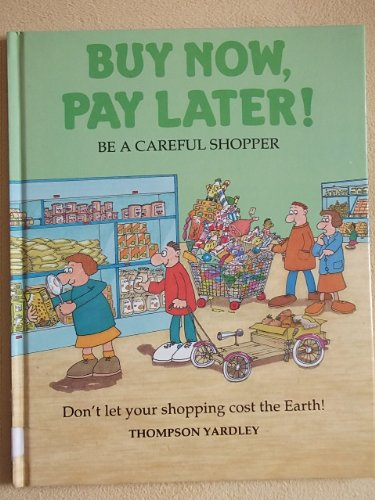 9781863710015: Buy Now, Pay Later!: Be a Careful Shopper (Spaceship Earth)