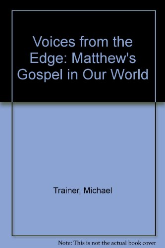 Voices from the Edge: Matthew's Gospel in Our World: Trainor, Michael; Brady, Michael