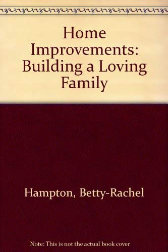 9781863716789: Home Improvements: Building a Loving Family
