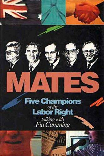 9781863730211: Mates: Five Champions of the Labor Right