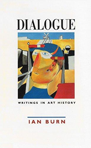 Dialogue: Writings In Art History: Burn, Ian