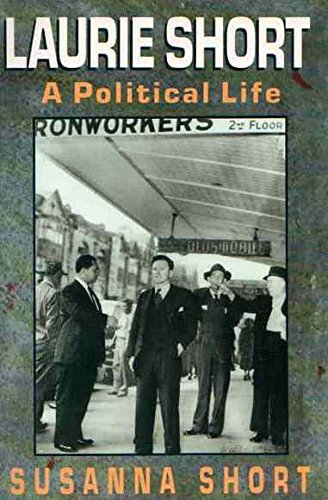 LAURIE SHORT: A POLITICAL LIFE