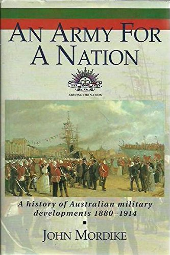 An army for a nation: A history: Mordike, John