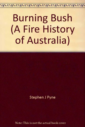 9781863731942: Burning Bush : A Fire History of Australia