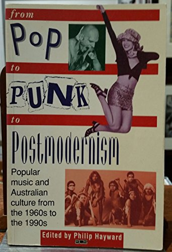 9781863732512: From Pop to Punk to Postmodernism: Popular Music and Australian Culture from the 1960s to the 1990 S (Austrlian Cultural Studies)