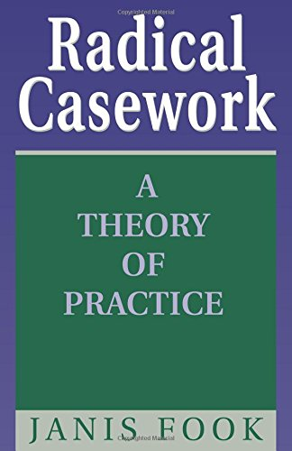 Radical Casework: A Theory of Practice: Janis Fook