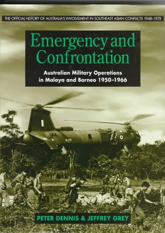 Emergency and Confrontation: Australian Military Operations in: Dennis P &