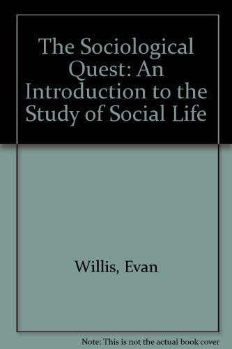 The Sociological Quest: An introduction to the study of social life