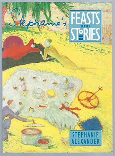 9781863733915: Stephanie's Feasts and Stories