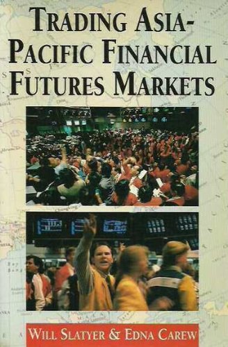 Trading Asia-Pacific Financial Futures Markets (1863733930) by Slatyer, Will; Carew, Edna