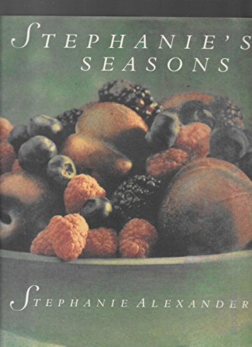 Stephanie's Seasons (9781863734264) by Stephanie Alexander