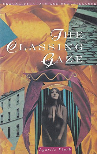 9781863734370: The Classing Gaze: Sexuality, Class and Surveillance