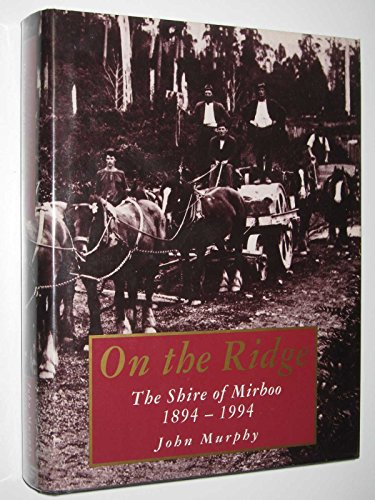 9781863735094: On the ridge: The shire of Mirboo, 1894-1994