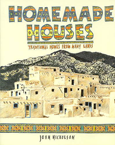Homemade Houses: Traditional Houses from Many Lands (Paperark): John Nicholson