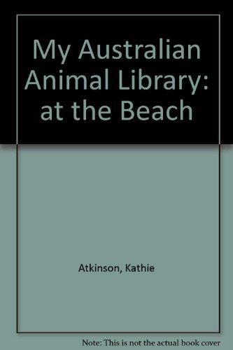 9781863735902: At the Beach (My Australian Animal Library Series)