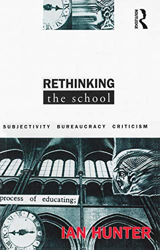 9781863736244: Rethinking the School: Subjectivity, Bureaucracy, Criticism (Questions in Cultural Studies)
