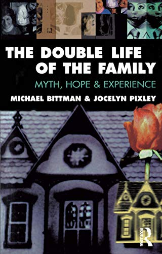 The Double Life of the Family (Studies in Society Series): Bittman, Michael, Pixley, Jocelyn