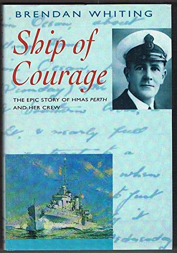 9781863736534: Ship of Courage: The Epic Story of Hmas Perth and Her Crew