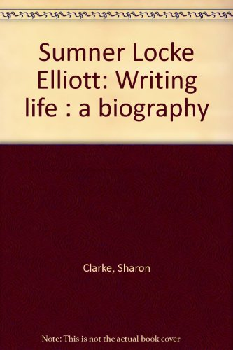 9781863737463: Sumner Locke Elliott: Writing Life