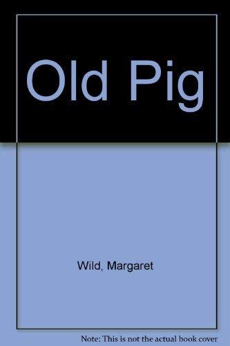 9781863738132: Old Pig