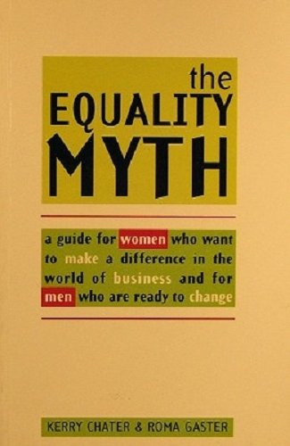 9781863738309: The Equality Myth: A Guide for Women Who Want to Make a Difference in the World of Business and for Men Who Are Ready for Change