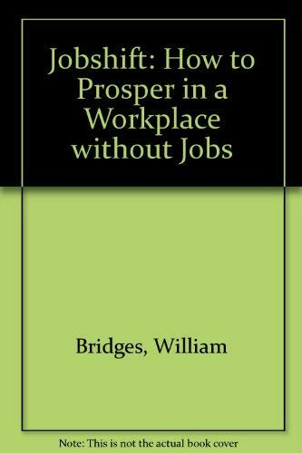 9781863738781: Jobshift: How to Prosper in a Workplace without Jobs