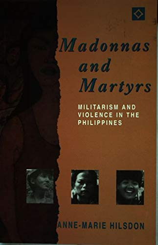 9781863738903: Madonnas and Martyrs: Militarism and Violence in the Philippines (Women in Asia Publication Series)