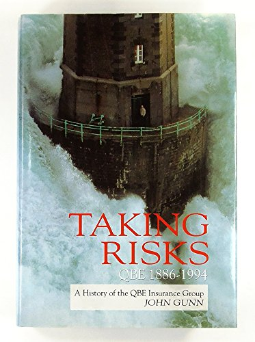 Taking Risks. QBE 1886-1994. A History of the QBE Insurance Group.