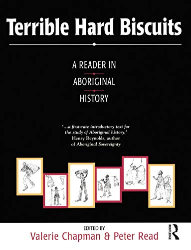 Terrible Hard Biscuits A Reader in Aboriginal History