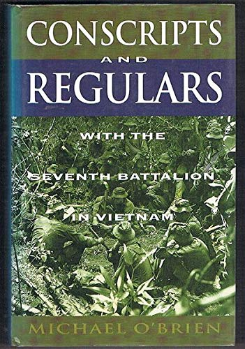 9781863739672: Conscripts and Regulars: With the Seventh Battalion in Vietnam