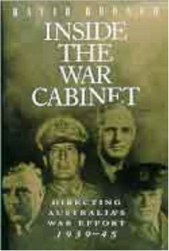 9781863739689: Inside the War Cabinet: Directing Australia's War Effort, 1939-45