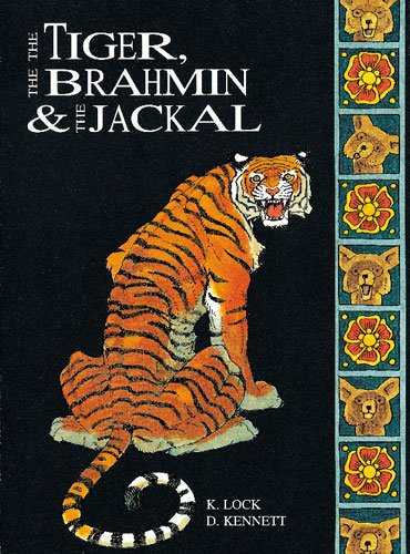 Tiger, the Brahmin and the Jackal (Classics) (1863740783) by Kath Lock; David Kennett