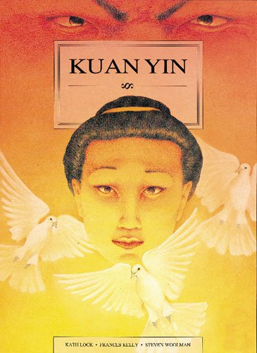 Kuan Yin (Women of Myths & Legends) (1863742042) by Kath Lock
