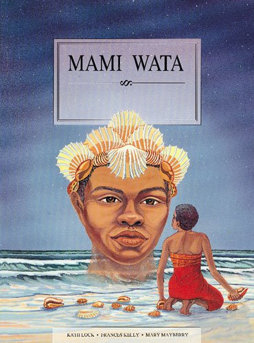 Mami Wata (Women of Myths & Legends) (1863742166) by Frances Kelly; Kath Lock