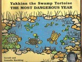 9781863742726: Yakkinn the Swamp Tortoise: The Most Dangerous Year Bk. 1