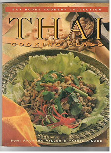 9781863780186: Thai Cooking Class (Bay Books Cookery Collection)
