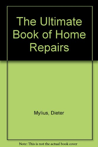 The Ultimate Book of Home Repairs