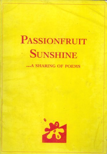 Passionfruit Sunshine.a Sharing of Poems: Margaret Lock, Steven Meyer, Gail Watson, Sean O'Neilll, ...